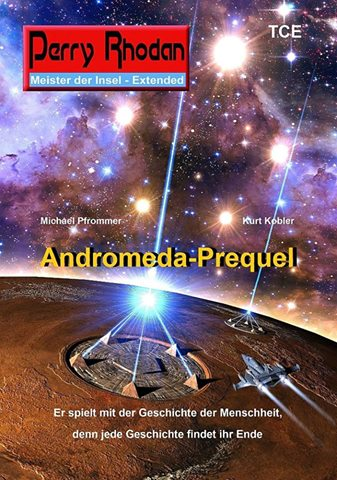 Andromeda-Prequel - by Raimund Peter/Michael Pfrommer